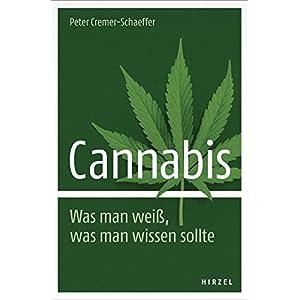 Cannabis. Was man weiß, was man wissen sollte