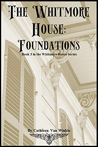 The Whitmore House - Foundations (3) (The Whitmore Series) (English Edition)