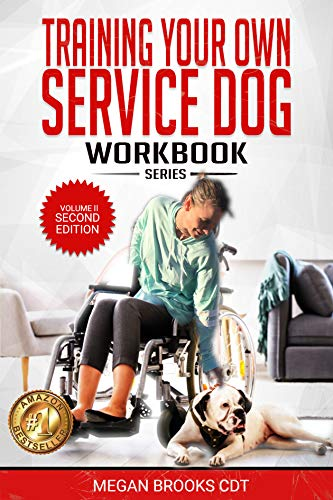 Training Your Own Service Dog: The Complete Guide Workbook: Everything you need to know about owner trained service dogs (Training your own Service Dogs: The Complete Guide Book 2) (English Edition)