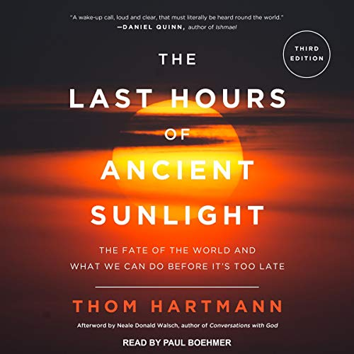The Last Hours of Ancient Sunlight: Revised and Updated audiobook cover art