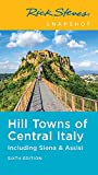 Rick Steves Snapshot Hill Towns of Central Italy: Including Siena & Assisi (Rick Steves Travel Guide)