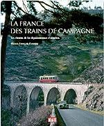 La France des trains de campagne - Les chemins de fer départementaux d'autrefois d'Elie Mandrillon