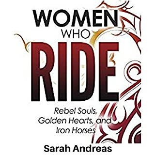 Women Who Ride: Rebel Souls, Golden Hearts, and Iron Horses cover art