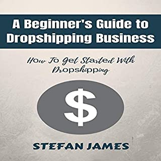 A Beginners Guide to Dropshipping Businеѕѕ: Hоw tо Gеt Stаrtеd with Drорѕhiррing audiobook cover art