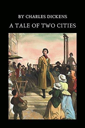 A Tale Of Two Cities by Charles Dickens (English Edition)