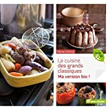 La Cuisine Des Grands Classiques - Ma Version Bio !