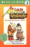 Alien & Possum: Friends No Matter What (Alien and Possum Ready-To-Read)