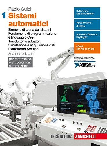 Sistemi automatici. Per le Scuole superiori. Con Contenuto digitale (fornito elettronicamente). Elementi di teoria dei sistemi. Fondamenti di ... dati. Piattaforma Arduino (Vol. 1)