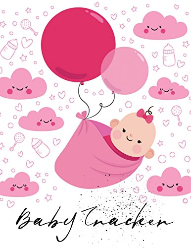 Baby Tracker: Log Book for Baby Activity: Eat, Sleep and Poop and Record Baby Immunizations and Medication: 12 (Baby Health Record Journal Book)