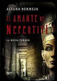 El amante de Nefertiti par Álvaro Bermejo