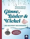 Güsse, Bäder & Wickel: Die Heilkraft des Wassers