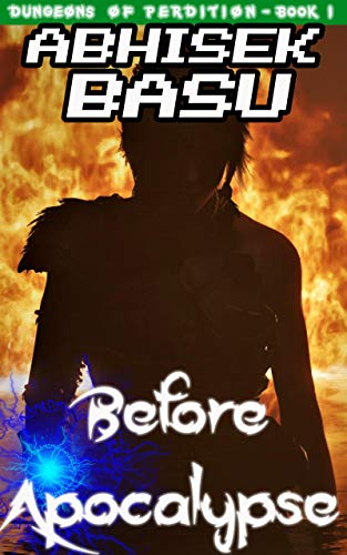 Before Apocalypse: Dungeons of Perdition - Book 1 (A LitRPG and GameLit Adventure) (English Edition)