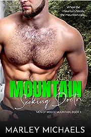 Mountain Seeking Doctor (Men of Moose Mountain Book 1)