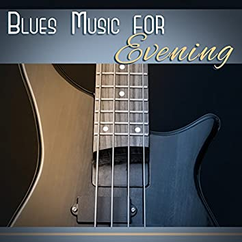 Blues Music for Evening: Late Night Guitar, Instrumental Background, Cool Vibes to Relax