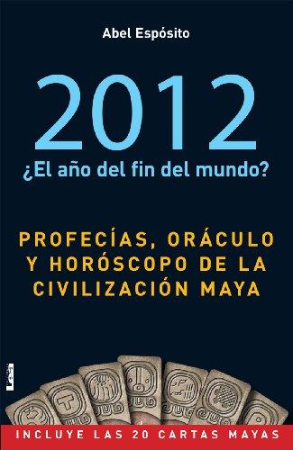 2012. Oraculo Maya: Profecías, oráculo y horóscopo de la civilización maya (Armonia / Harmony nº 44) (Spanish Edition)