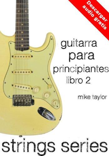 Guitarra para Principiantes Libro 2 (Strings Series)