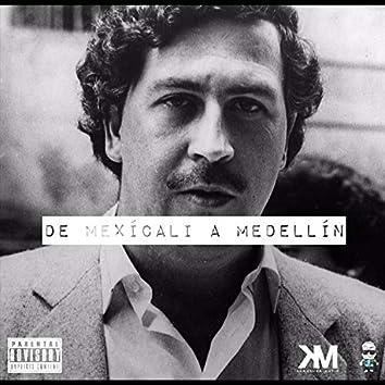 De Mexicali a Medellin
