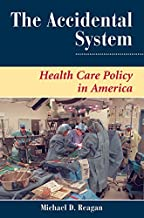 The Accidental System: Health Care Policy In America (Dilemmas in American Politics)