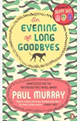 By Paul Murray An Evening of Long Goodbyes (Re-issue) [Paperback] Unknown Binding