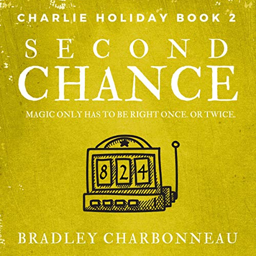 Second Chance: Magic Only Has to Be Right Once. or Twice. audiobook cover art