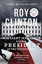 Midnight Marauder and the President of the United States: A Series of Western Novels Featuring the Adventures of John Crudder