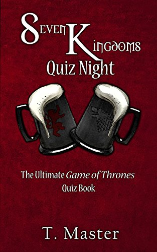 Seven Kingdoms Quiz Night: The Ultimate Game of Thrones Quiz Book (English Edition)