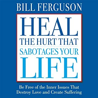Heal the Hurt That Sabotages Your Life audiobook cover art