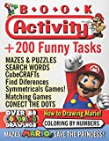 Activity Book: Super Mario! Over 200 funny activities, a coloring book of all Super Mario Bross characters, Princess and friends, Find the ... (Super Mario and Friends Activity Books!)