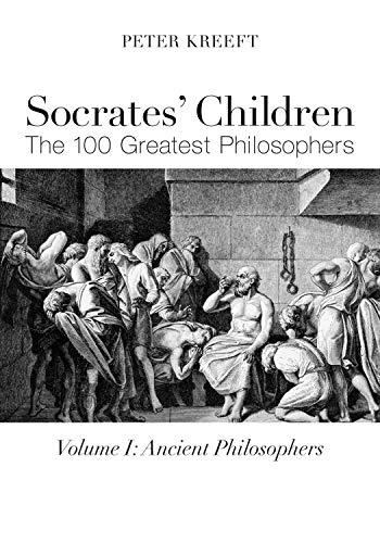 Socrates' Children: Ancient: The 100 Greatest Philosophers