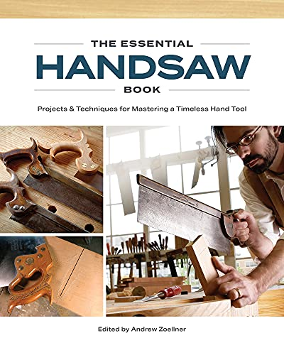 The Essential Handsaw Book: Projects & Techniques for Mastering a Timeless Hand Tool