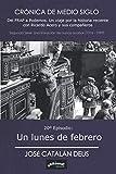 Un lunes de febrero: 20º Episodio de 'Crónica de medio siglo: del FRAP a Podemos, un viaje por la historia reciente con Ricardo Acero y sus compañeros'