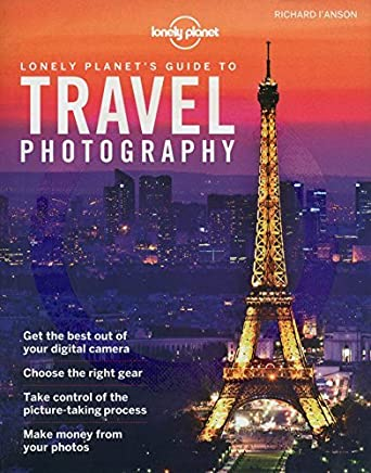 Lonely Planets Guide to Travel Photography (Lonely Planet Guides) by Lonely Planet(2012-08-01)