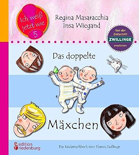 Das doppelte Mäxchen: Das Kindersachbuch zum Thema Zwillinge: Empfohlen von der Zeitschrift