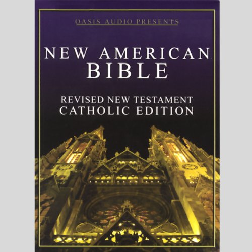 New American Bible     Revised New Testament, Catholic Edition              By:                                                                                                                                 Oasis Audio                               Narrated by:                                                                                                                                 Buck Ford                      Length: 20 hrs and 45 mins     479 ratings     Overall 4.6