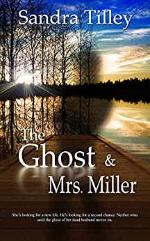 The Ghost and Mrs. Miller by [Sandra Tilley]