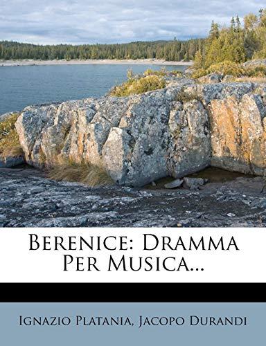 Berenice: Dramma Per Musica...