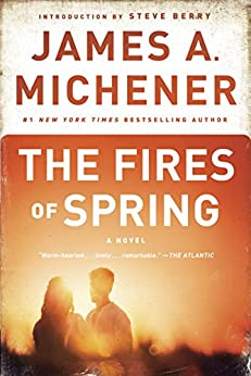 The Fires of Spring: A Novel by [James A. Michener, Steve Berry]