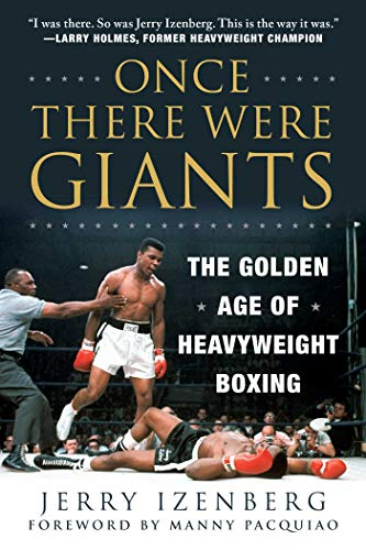 Compare Textbook Prices for Once There Were Giants: The Golden Age of Heavyweight Boxing  ISBN 9781510759985 by Izenberg, Jerry,Pacquiao, Manny