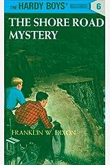 Hardy Boys 06: The Shore Road Mystery (The Hardy Boys Book 6) Kindle Edition