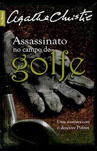 Vira-Vira Saraiva - Assassinato No Campo De Golfe E Poirot Investiga