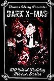 Dark X-Mas: 100 Word Holiday Horror Stories