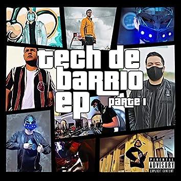 Tech de Barrio PT1