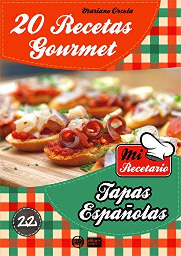 20 RECETAS GOURMET - TAPAS ESPAÑOLAS (Colección Mi Recetar