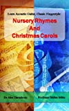 Learn Acoustic Guitar, Classic Fingerstyle: Nursery Rhymes and Christmas Carols