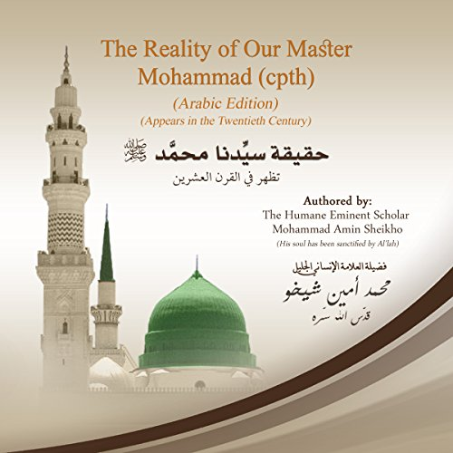 The Reality of Our Master Mohammad CPTH     Arabic Edition              By:                                                                                                                                 Mohammad Amin Sheikho                               Narrated by:                                                                                                                                 Muwafaq al-Ahmed,                                                                                        Ahmed Alias Al-Dayrani                      Length: 5 hrs and 50 mins     Not rated yet     Overall 0.0