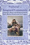 Sepharad as Imagined Community: Language, History and Religion from the Early Modern Period to the 21st Century (Studies in Judaism Book 8) (English Edition)