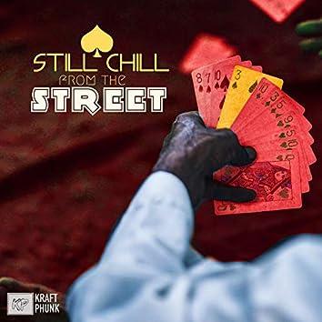 Still Chill from the Street
