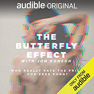 The Butterfly Effect                   Written by:                                                                                                                                 Jon Ronson                           Length: 3 hrs and 30 mins     31 ratings     Overall 4.2