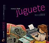 Casa del Juguete   Toy house: Colección Mario Calderón   Mario Calderón collection (Spanish Edition)