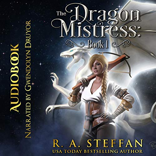 The Dragon Mistress     The Eburosi Chronicles 8, Book 1              By:                                                                                                                                 R. A. Steffan                               Narrated by:                                                                                                                                 Gwendolyn Druyor                      Length: 6 hrs and 13 mins     2 ratings     Overall 4.5